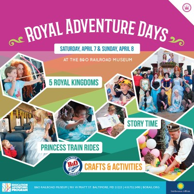 GIVEAWAY: Royal Adventure Days at B&O Railroad Museum