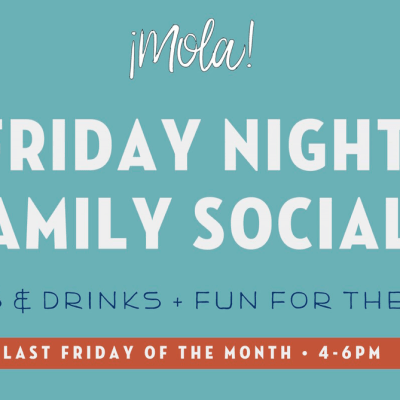 Family Social Hour at Mola!
