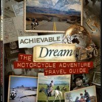 Achievable Dream - Motorcycle Adventure Travel Guide - On the Road!