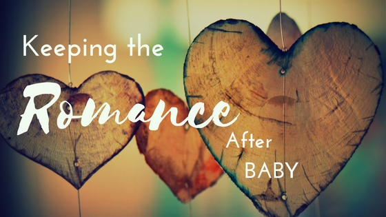 How to Keep the Romance after Baby