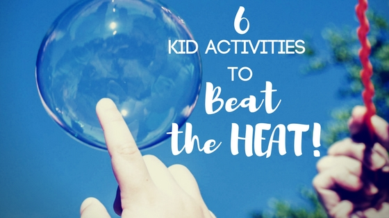 Kid Activities to Beat the Heat