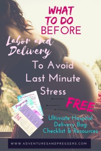 What to Do BEFORE Labor and Delivery to avoid last minute stress. Be sure all in is motion with this labor and delivery checklist. Plus, FREE Printable Hospital Delivery Bag Checklist. Print yours NOW!