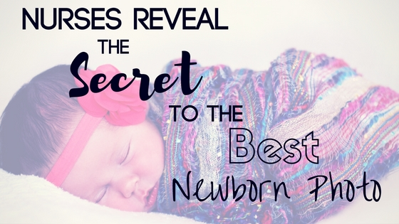 Nurses Reveal the Secret to the Best Newborn Photo