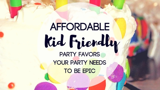Affordable Kid Friendly Favors Your Party Needs to be Epic