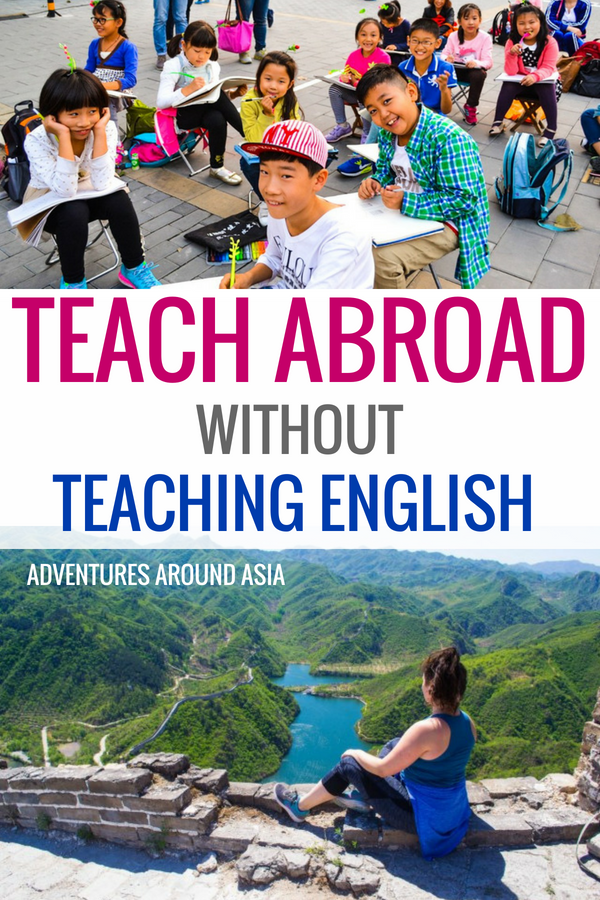 Want to teach abroad but sick of teaching English? Here are 10 unique ways you can work abroad and live as an expat without teaching English! #teachabroad #expat #workabroad #china #travel #jobs