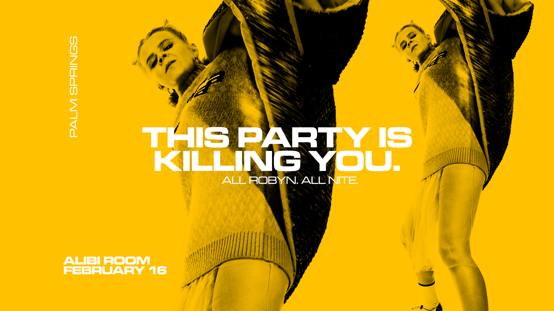 This Party Is Killing You: A Night of All Robyn Everything! Palm Springs Edition Feb 16th