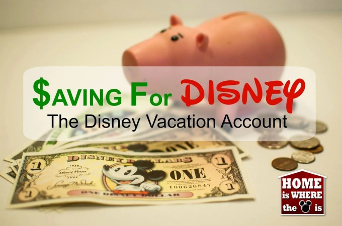 Saving For A Disney Vacation   The Disney Vacation Account