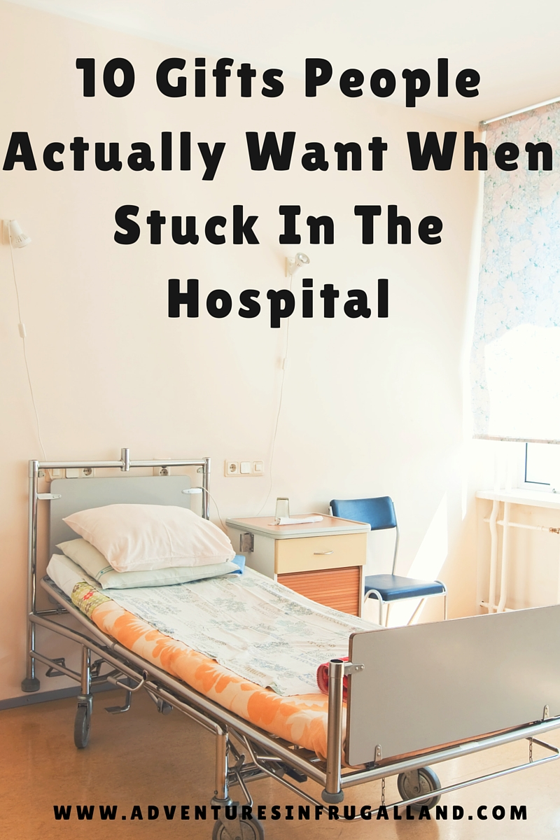 10 Gifts People Actually Want When Stuck In The Hospital