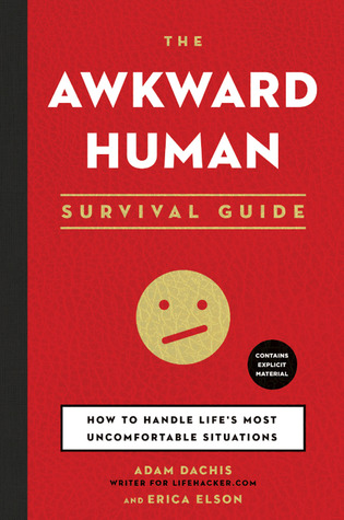 Book Review: The Awkward Human Survival Guide: How to Handle Life's Most Uncomfortable Situations
