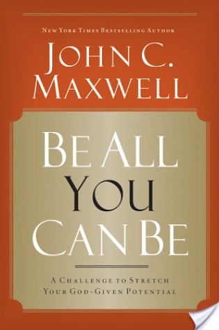 Book Review: Be All You Can Be by John C Maxwell
