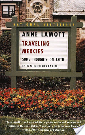 Book Review:Traveling Mercies: Some Thoughts on Faith by Anne Lamott