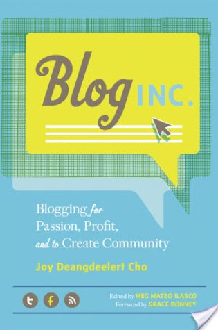 Book Review:Blog, Inc.: Blogging for Passion, Profit, and to Create Community by Joy Deangdeelert Cho, Meg Mateo Ilasco