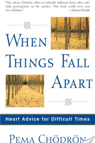 Review: When Things Fall Apart: Heart Advice for Difficult Times by Pema Chödrön