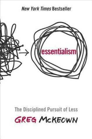 Review:Essentialism: The Disciplined Pursuit of Less by Greg McKeown