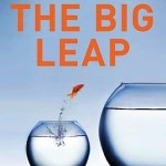 Book Review: The Big Leap: Conquer Your Hidden Fear and Take Life to the Next Level by Gay Hendricks