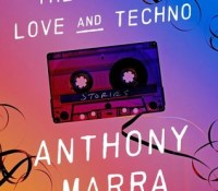 Book Review: The Tsar of Love and Techno by Anthony Marra