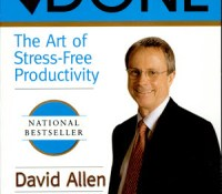 Then and Now: A re-read of Getting Things Done: The Art of Stress-Free Productivity by David Allen