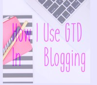 How I use GTD in Blogging