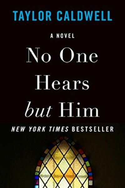 Book Review: No One Hears but Him by Taylor Caldwell