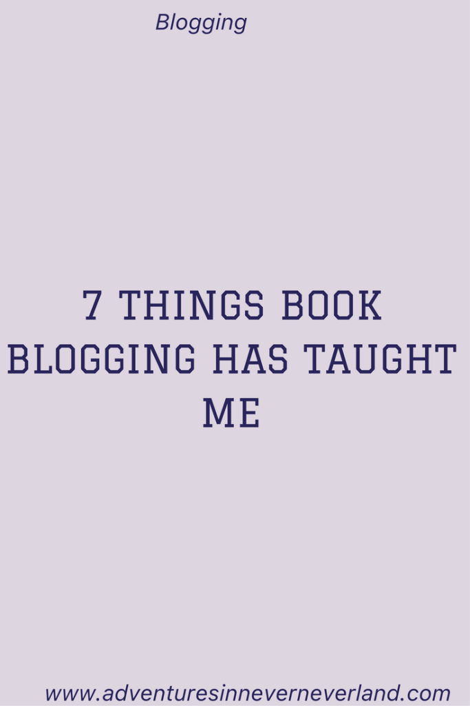 7 Things Book Blogging Has Taught Me