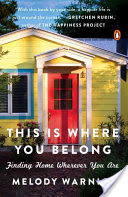 Book Review: This Is Where You Belong: The Art and Science of Loving the Place You Live by Melody Warnick