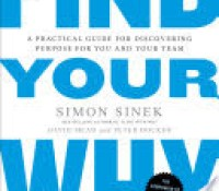 Audio Review: Find Your Why: A Practical Guide to Discovering Purpose for You and Your Team by Simon Sinek