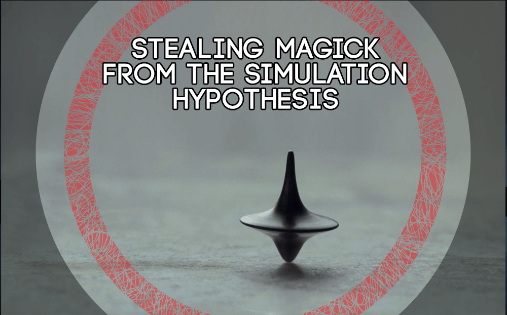 Stealing Magick from the Simulation Hypothesis