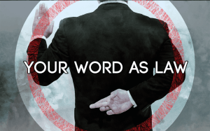 your word as law