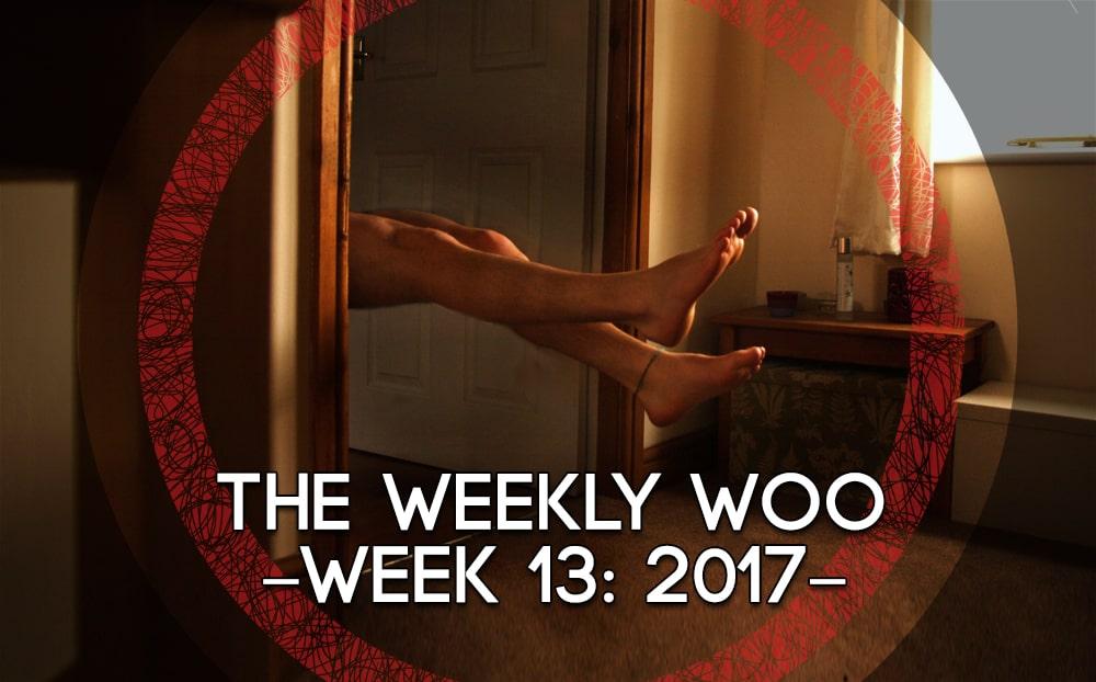 THE WEEKLY WOO – Week 13: 2017