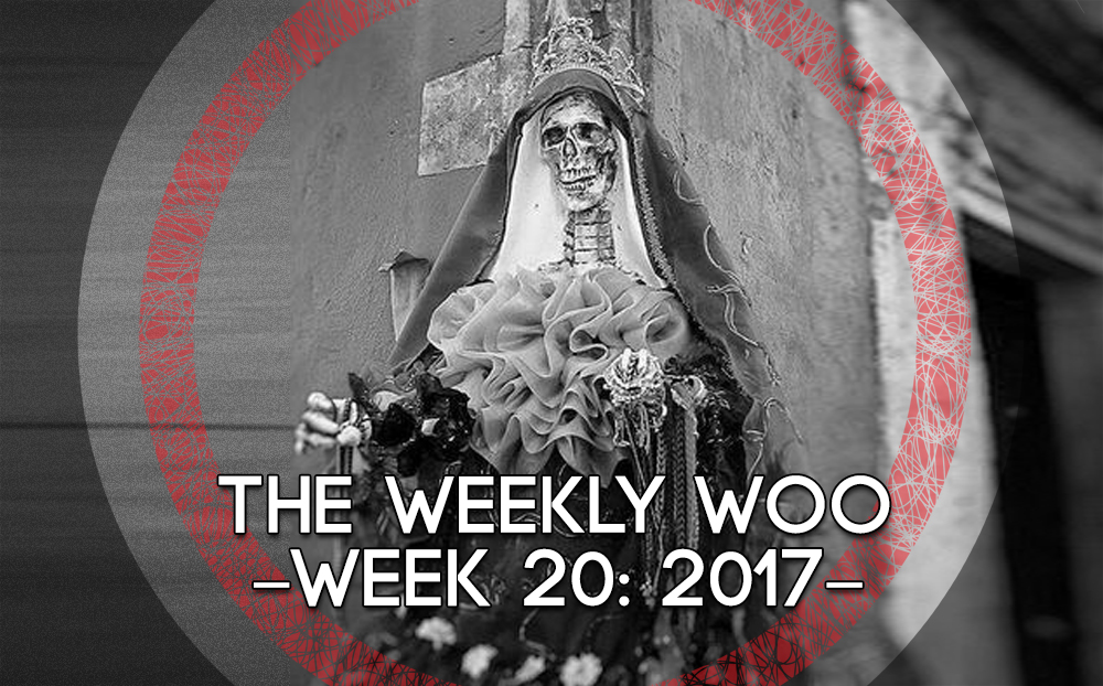 THE WEEKLY WOO – Week 20: 2017