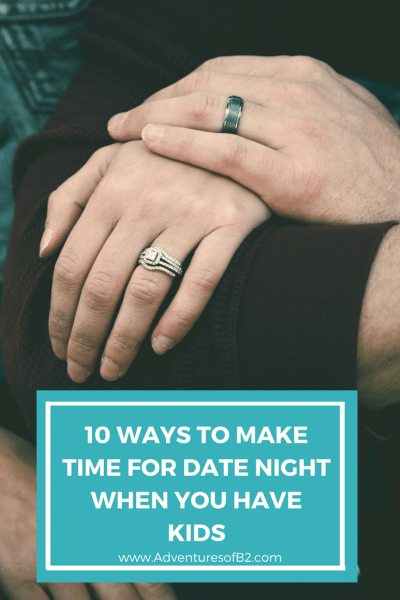 The struggle is real when you are trying to find time to date your spouse, especially when you have kids. Here are 10 ways to make time for date night when you have kids and time and money are tight. #datenight #kids #parentadvice #spouse #dateideas