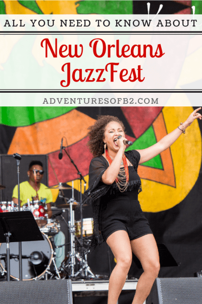 Find out everything you need to know about new orleans jazz fest and how to make it the most successful fun time yet. Come as tourist or make it a date night. - adventures of b2