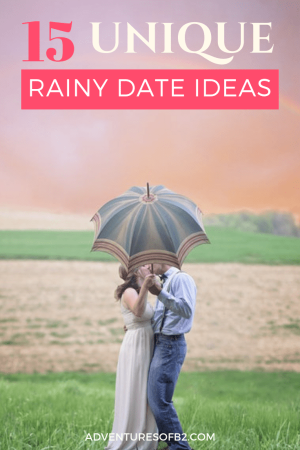 15 unique rainy date ideas that are perfect for making the most of bad weather days! Have blast with these date night ideas that are sure to make you and your spouse fall in love all over again! - Adventuresofb2.com