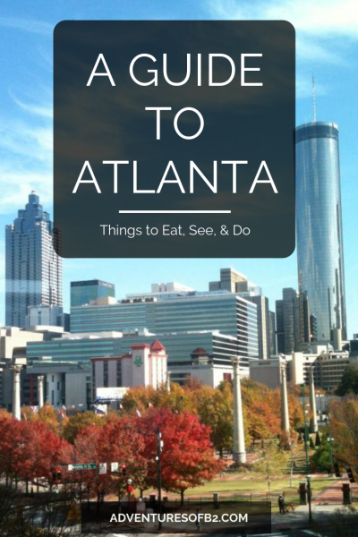 A guide to Atlanta's best attractions including places to stay, places to eat, and things to do in Atlanta Georgia- Adventuresofb2.com #travelguide #vacation #atlanta #thingstodo #ustravel #georgia
