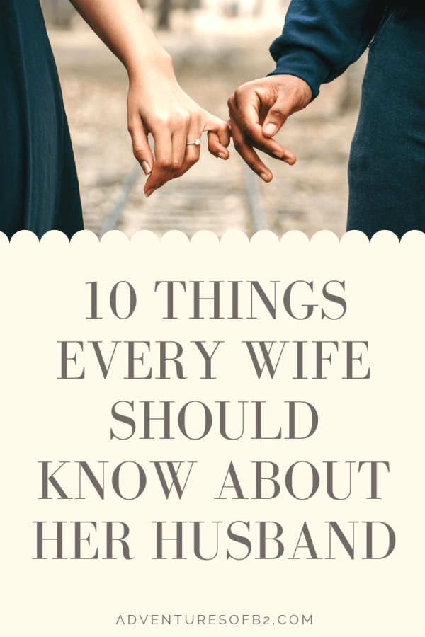 10 Things Every Wife Should Know About Her Husband : Learning these things about your husband will not only strengthen your marriage but help you develop a deeper love for your spouse- adventuresofb2.com #marriage #relationships #love
