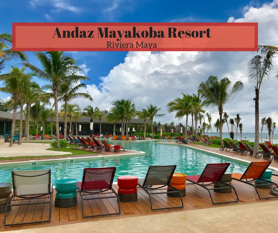 The Andaz Mayakoba Resort Riviera Maya – Our Perfect Anniversary Getaway