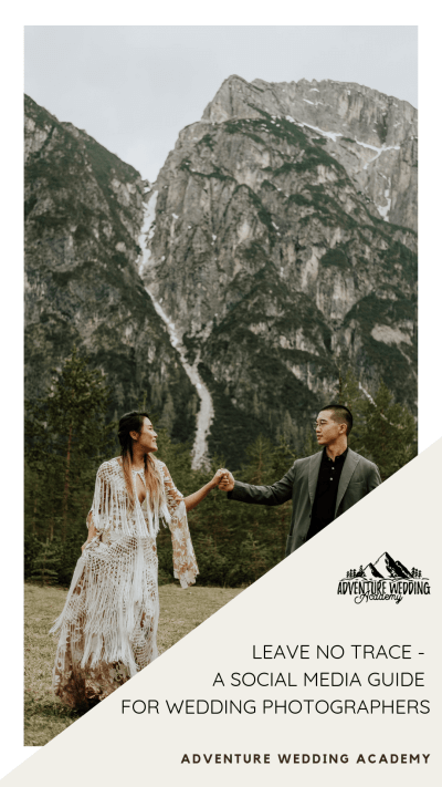 Leave No Trace - A Social Media Guide For Wedding Photographers - Adventure Wedding Academy