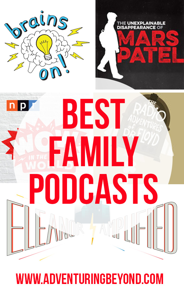 Best podcasts for families. www.adventuringbeyond.com