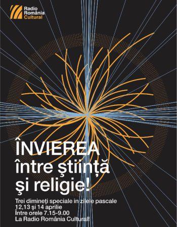 ÎNVIEREA între ştiinţă şi religie la Radio România Cultural