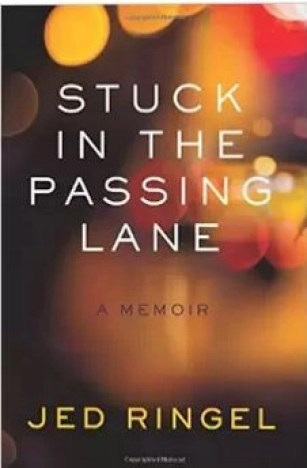 book stuck in the passing lane by jed ringel