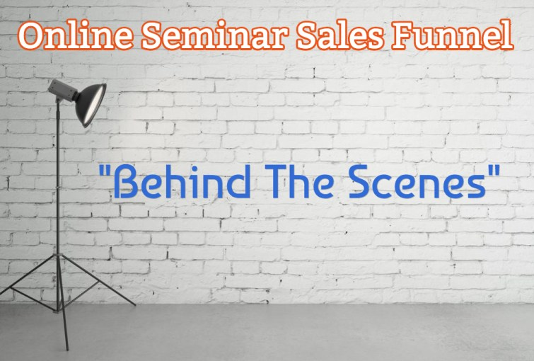online seminar sales funnel behind the scenes
