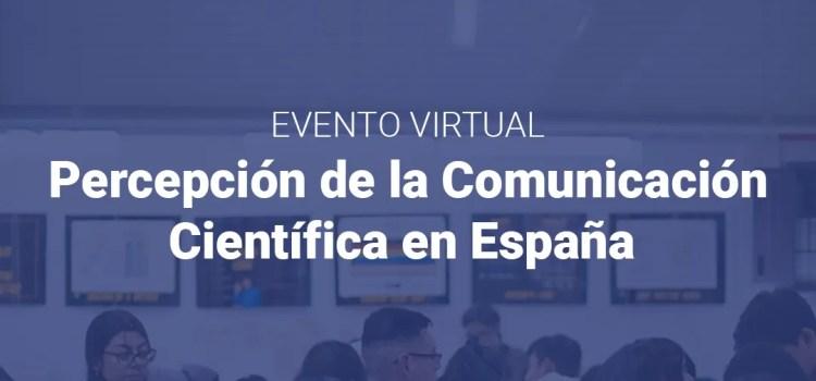 Encuentro Virtual sobre Percepción de la Comunicación Científica en España