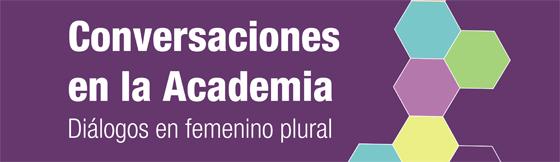 Conversaciones en la Academia: Diálogos en femenino plural