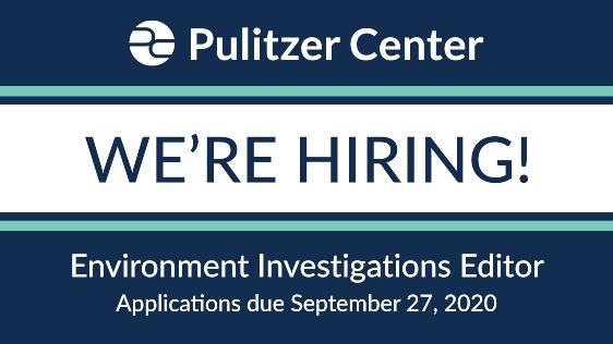 El Pulitzer Center busca un Editor de Investigaciones Medioambientales