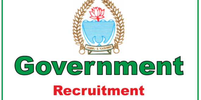 Jammu and Kashmir Government Recruitment 2018 : Last Date 30-01-2018