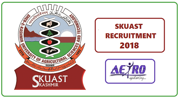 Sher-e-Kashmir University of Agricultural Sciences and Technology Recruitment 2018