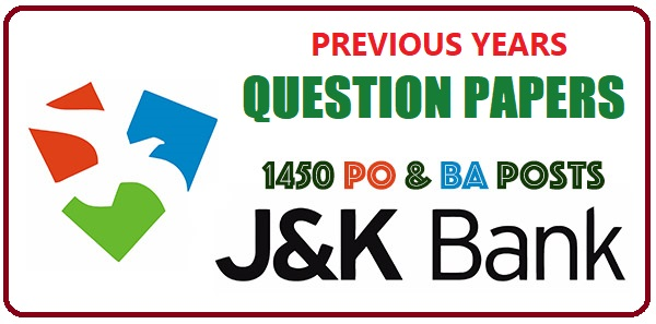 J&K Bank PO and BA Exams : Previous Year Question Papers