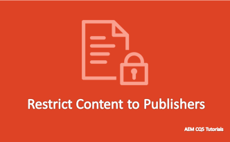 Restrict Content to Specific Publishers in AEM