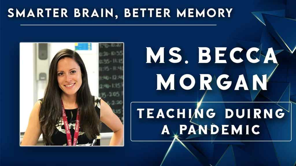Teaching During a Pandemic with Ms Becca Morgan