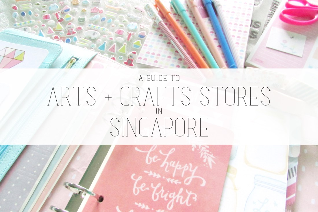a guide to arts + crafts stores in singapore